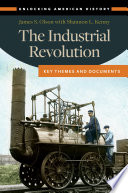 The Industrial Revolution  Key Themes and Documents