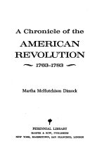 A chronicle of the American Revolution, 1763-1783