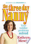 The Three Day Nanny  Your Toddler Problems Solved