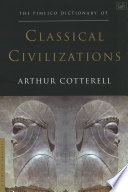 The Pimlico Dictionary Of Classical Civilizations