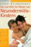 Rat und Hilfe für Mütter von Neurodermitis-Kindern