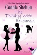 The Trophy Wife Exchange  Heist Ladies  Book 2