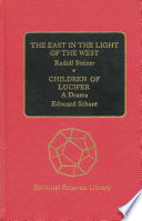 Ebook The East in the Light of the West and Children of Lucifer Epub Rudolf Steiner and Edouard Schuré Apps Read Mobile