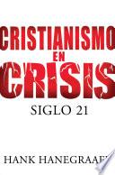 Cristianismo en crisis  Siglo 21