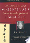 Ten Lectures on the Use of Medicinals from the Personal Experience of Jiao Shu De