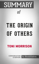 Summary of The Origin of Others by Toni Morrison | Conversation Starters