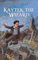 Ebook Kaytek the Wizard Epub Janusz Korczak,Antonia Lloyd-Jones Apps Read Mobile