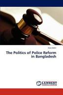 The Politics of Police Reform in Bangladesh
