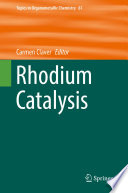 Rhodium Catalysis