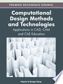 Computational Design Methods and Technologies  Applications in CAD  CAM and CAE Education