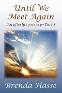 Until We Meet Again: An Afterlife Journey - Part 3 : college for her junior year knowing with...