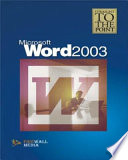 Straight to the Point : MS Word 2003