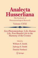 Eco-Phenomenology: Life, Human Life, Post-Human Life in the Harmony of the Cosmos