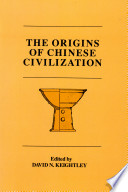 The Origins Of Chinese Civilization