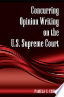 Concurring Opinion Writing on the U S  Supreme Court