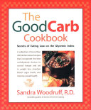 . The Good Carb Cookbook .