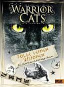 Warrior Cats   Folge deinen Visionen