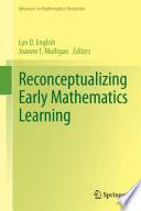 Reconceptualizing Early Mathematics Learning