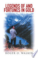 LEGENDS of and FORTUNES in GOLD