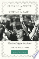 Crossing The Water And Keeping The Faith : of haitian immigrants began to arrive and settle...