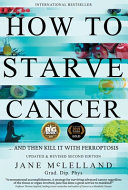 How To Starve Cancer Without Starving Yourself Second Edition