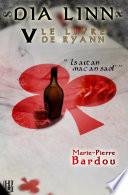 Dia Linn   V   Le Livre de Ryann  Is ait an mac an saol