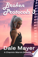 Broken Protocols 3  Fantasy romantic comedy with pets and time travel