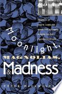 Moonlight Magnolias And Madness