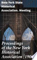 Proceedings of the New York Historical Association  1906  Book PDF