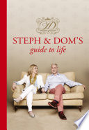 Steph and Dom's Guide to Life by Steph Parker