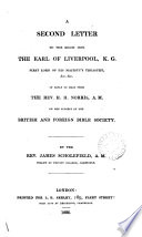 A Second Letter To ... The Earl Of Liverpool ... In Reply To That From ... H.H. Norris ... On The Subject Of The British And Foreign Bible Society : ...