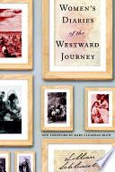 Women s Diaries of the Westward Journey