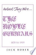 """IF TRUTH BE TOLD, THEY WERE INDEED.........""""THE NOBLE GERMANS"""" 1870 to 1919"""