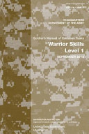 Soldier Training Publication STP 21 1 SMCT Soldier s Manual of Common Tasks Warrior Skills Level 1 September 2012