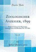 Zoologischer Anzeiger, 1899, Vol. 22