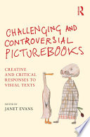 Challenging and Controversial Picturebooks