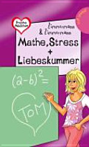 Mathe  Stress   Liebeskummer