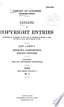Catalog of Copyright Entries. Part 1. [C] Group 3. Dramatic Composition and Motion Pictures. New Series