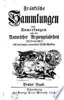 Fränkische Sammlungen von Anmerkungen aus der Naturlehre Arzneygelahrheit Oekonomie und den damit verwandten Wissenschafen