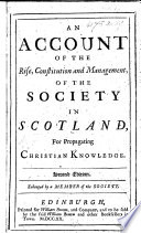 An Account of the rise  constitution  and management of the Society in Scotland  for propagating Christian Knowledge