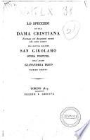Lo specchio della dama cristiana formato coi documenti cavati da varie lettere del dottor Massimo San Girolamo opera postuma dell'abate Gianandrea Irico ..