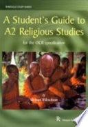 A Student s Guide to A2 Religious Studies for the OCR Specification