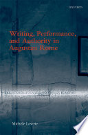 Writing  Performance  and Authority in Augustan Rome