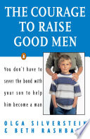 The Courage to Raise Good Men
