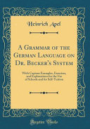 A Grammar Of The German Language On Dr Becker S System