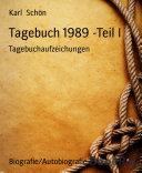 Tagebuch 1989 -Teil I