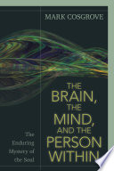 The Brain The Mind And The Person Within