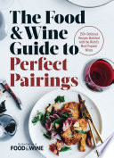 Book The Food   Wine Guide to Perfect Pairings