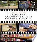 Popular Representations of Development As Is Also Its Policy Implementation