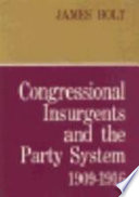 Congressional Insurgents and the Party System  1909 1916